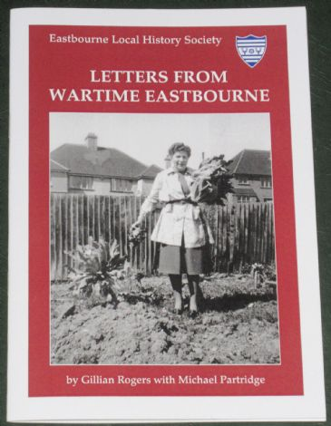 Letters from Wartime Eastbourne, by Gillian Rogers with Michael Partridge